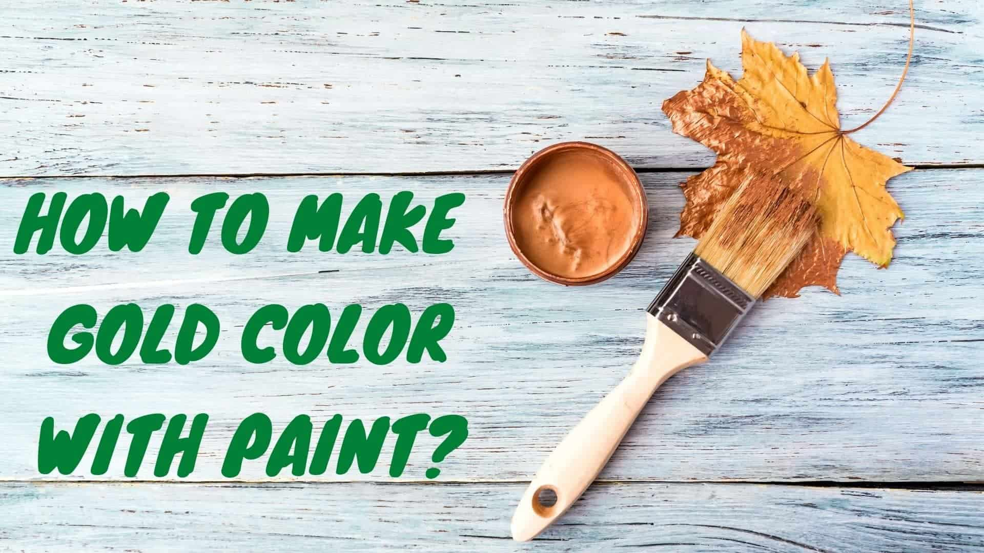 how to make gold paint