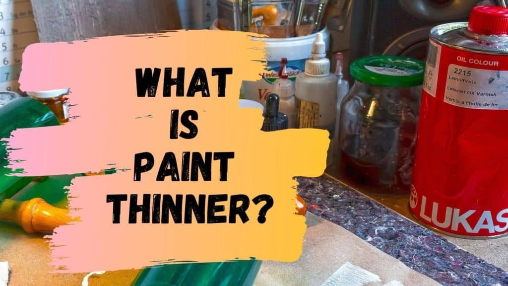 What Is Paint Thinner